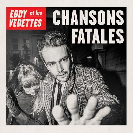 Eddy et les Vedettes - Chansons Fatales